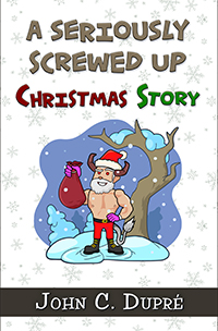 A Seriously Screwed Up Christmas Story